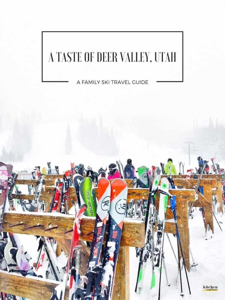 Planning a ski trip to Utah? Join me for my family's picks on places to savor, stay and play in award winning Deer Valley Resort!