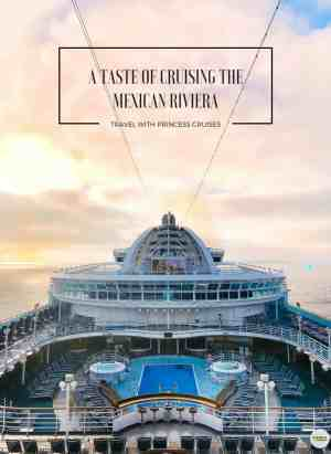 Ruby Princess cruise ship and Mexican Riviera travel guide.