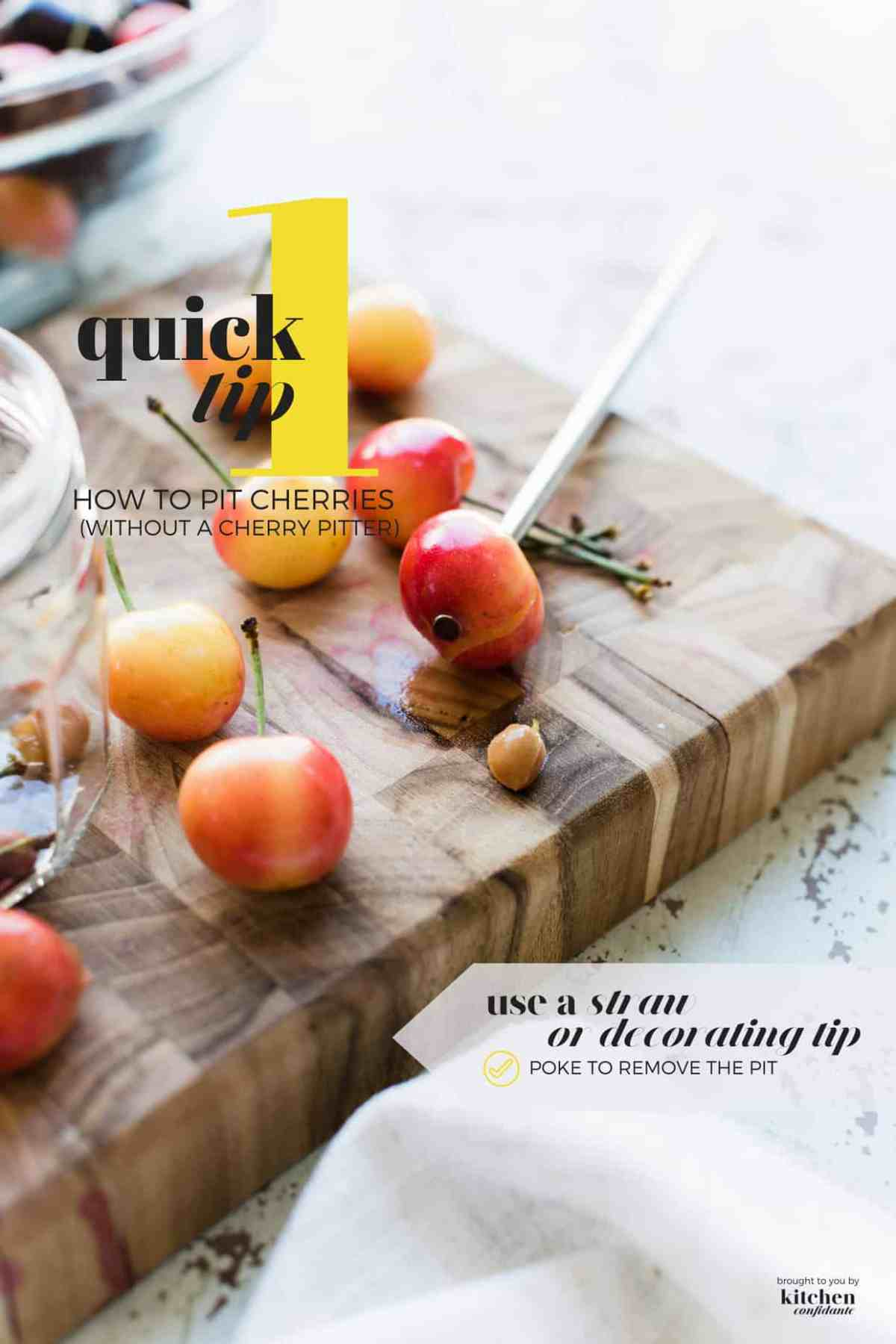 Tips on how to use a straw or decorating tip to pit cherries without a cherry pitter.