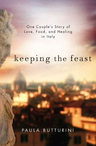 Keeping the Feast One Couples Story of Love Food and