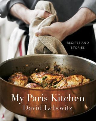 David Lebovitz's new book, My Paris Kitchen: Recipes and Stories Giveaway