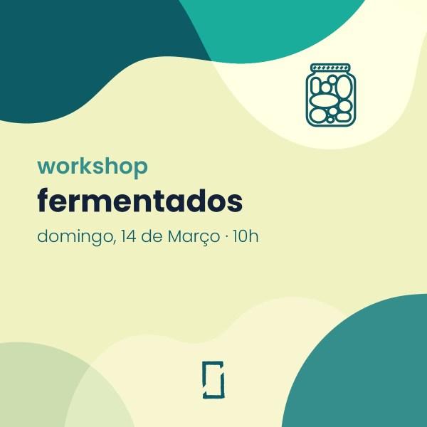 Workshop – fermentados