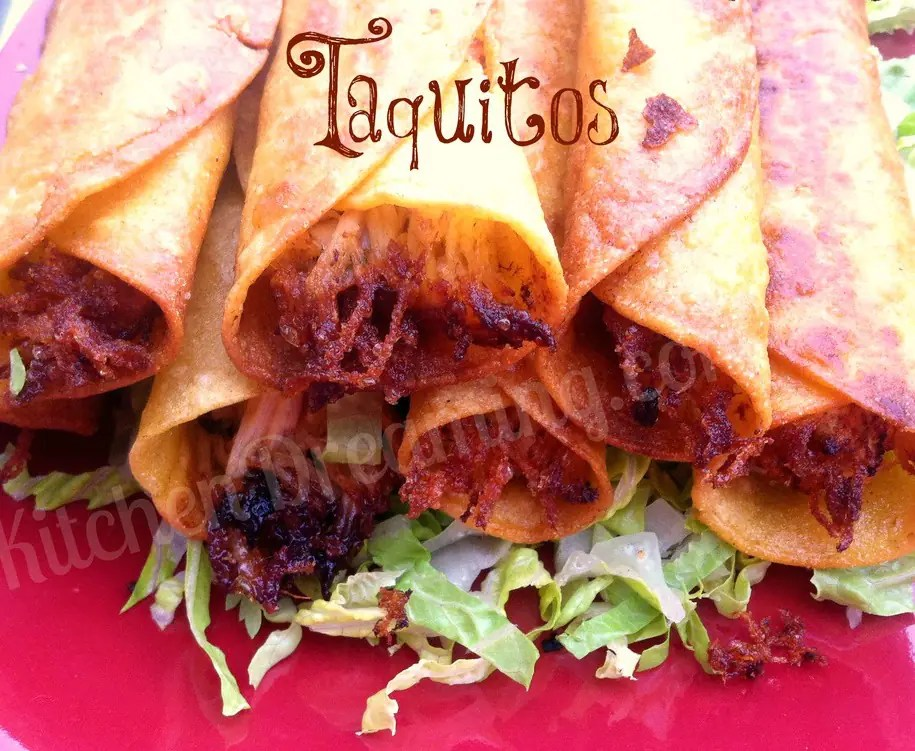 Taquitos mean small taco and can be made at home for a fraction of the cost at a restaurant and you control the ingredients for a healthier option.