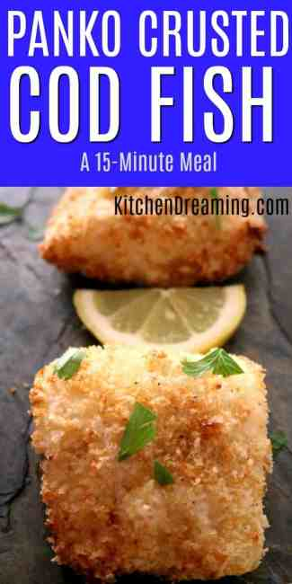 Panko Crusted Baked Cod Fish has a crunchy outer texture while still keeping the fish moist and flaky. This EASY, HEALTHY dinner is ready in just 15-minutes! #Baked Cod Fish Recipes #Baked Cod Recipe #Easy Baked Cod Recipe #KitchenDreaming