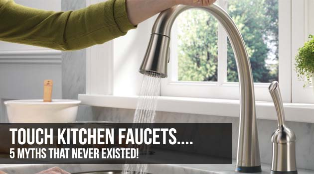 top kitchen faucets little kids 5 myths about touch sensitive faucet