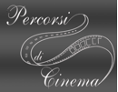 PERCORSI DI CINEMA