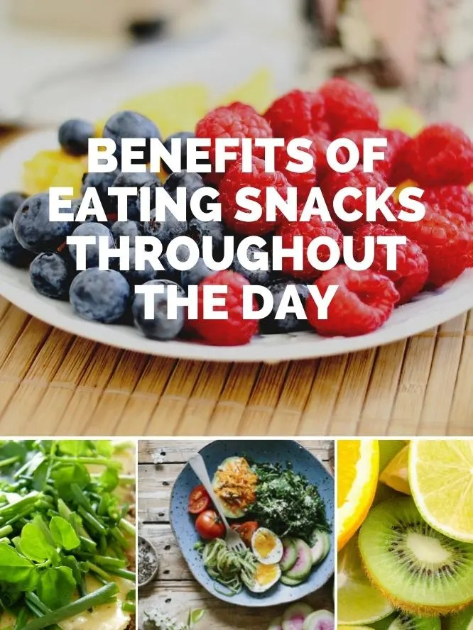 Benefits of Eating Snacks Throughout the Day