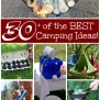 30 Of The Best Camping Ideas Gear Tips Tricks