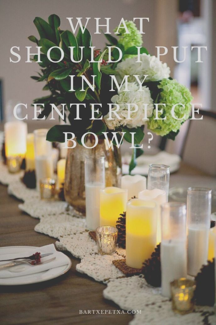 What Should I Put in My Centerpiece Bowl?