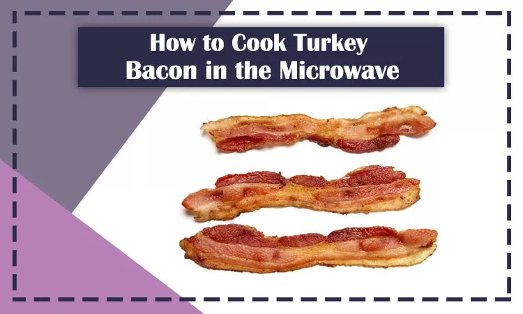 how to cook turkey bacon in the microwave