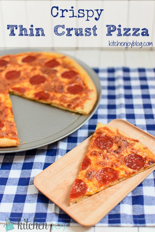 Crispy Thin Crust Pizza - Kitchen Joy