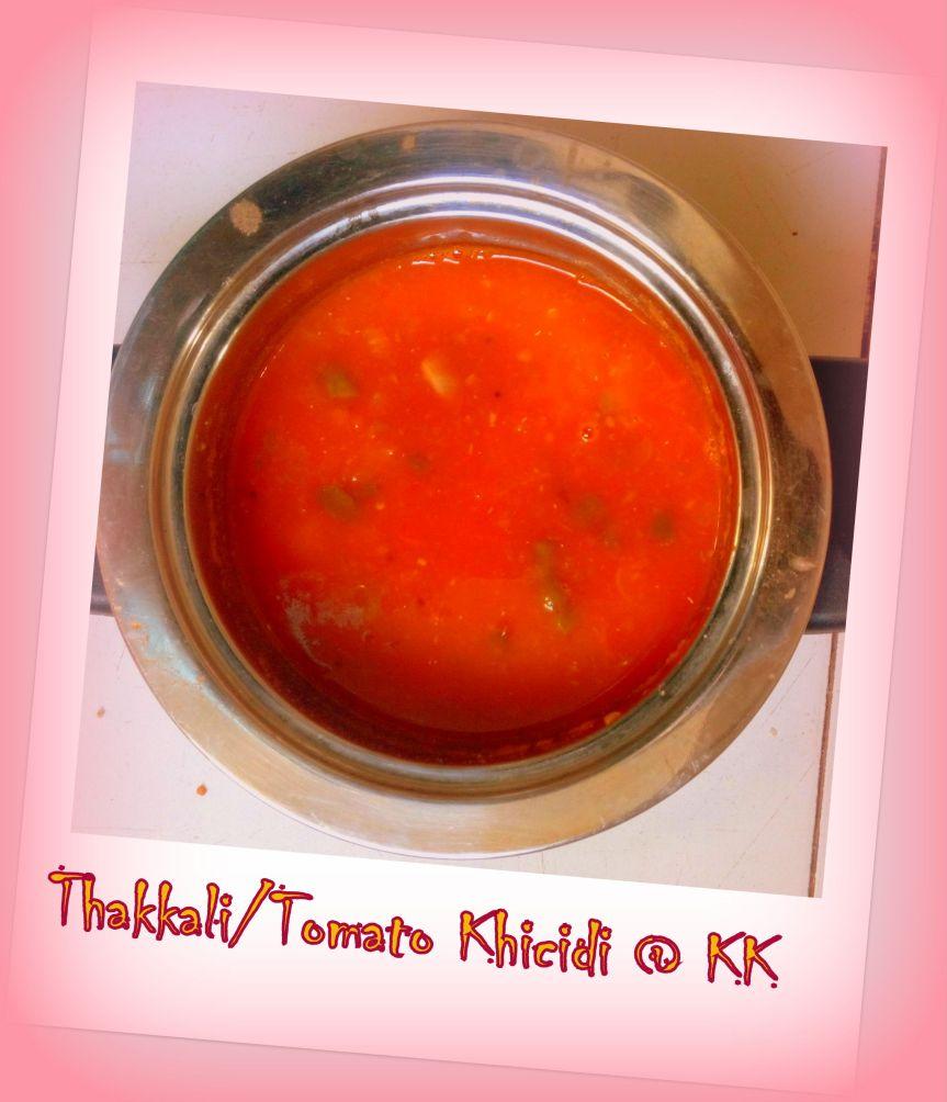 Thakkalli Kolakari(Tomato Khicidi)