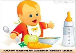 foods for healthy weight gain in infants,babies and toddlers
