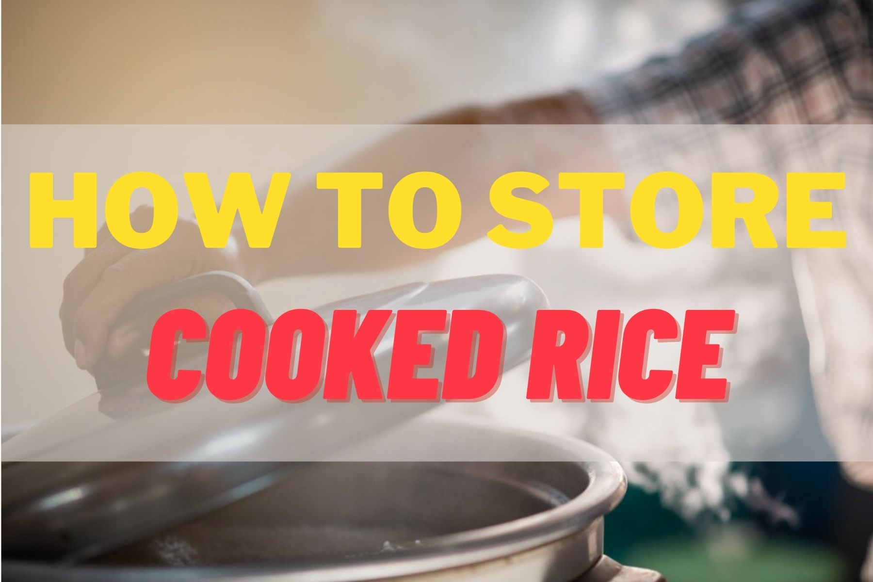 How To Store Cooked Rice