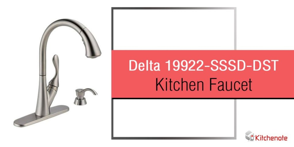 Delta 19922-SSSD-DST Kitchen Faucet Review