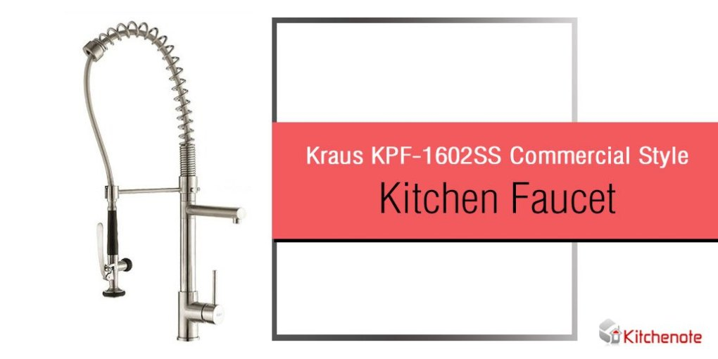 Kraus KPF-1602SS Commercial Style Kitchen Faucet Review
