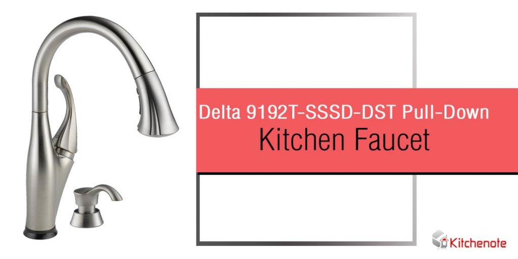Delta 9192T-SSSD-DST Pull-Down Kitchen Faucet Review