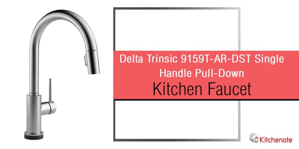 Delta Trinsic 9159T-AR-DST Single Handle Pull-Down Kitchen Faucet Review