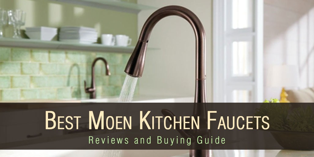 best kitchen faucet black distressed cabinets top 5 moen reviews and buying guide 2017 faucets