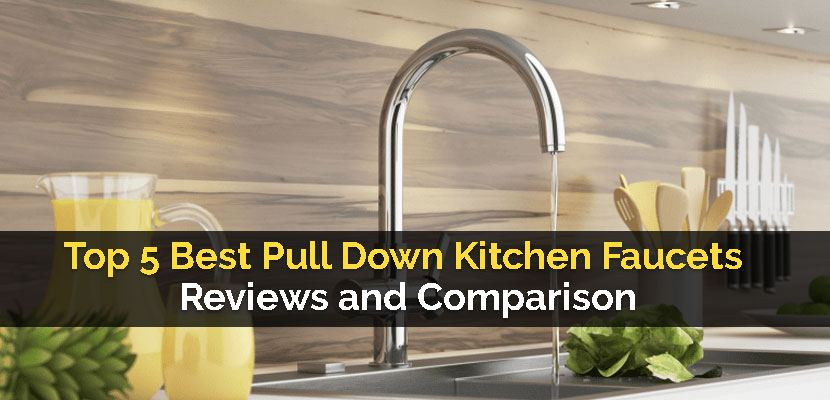 best pull down kitchen faucets reviews