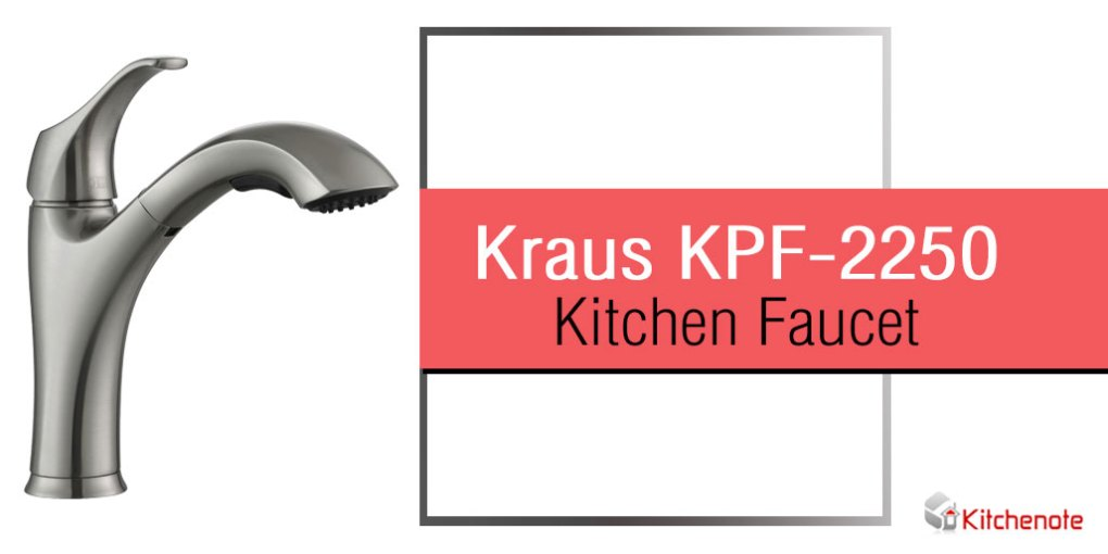 Kraus KPF-2250 Pull-Out Kitchen Faucet Review