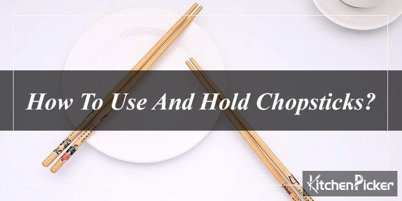 How To Use And Hold Chopsticks