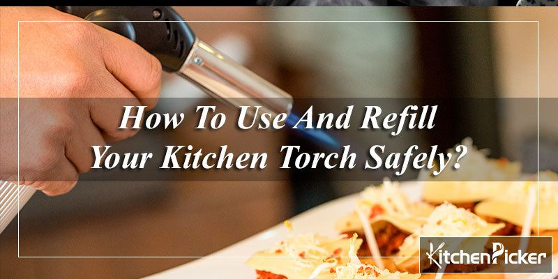 Use And Refill Kitchen Torch