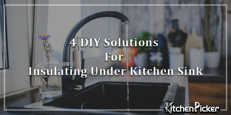 4-DIY-Solutions-For-Insulating-Under-Kitchen-Sink