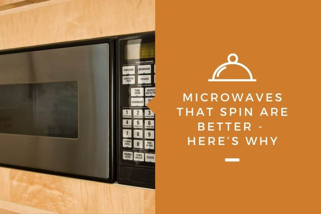Microwaves That Spin Are Better – Here's Why – Kitchensnitches