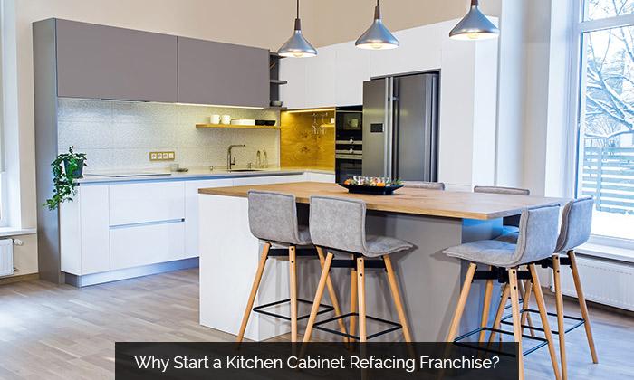 Why Start Cabinet Refacing Franchise? Kitchen Solvers Franchise
