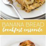 Banana Bread Breakfast Casserole