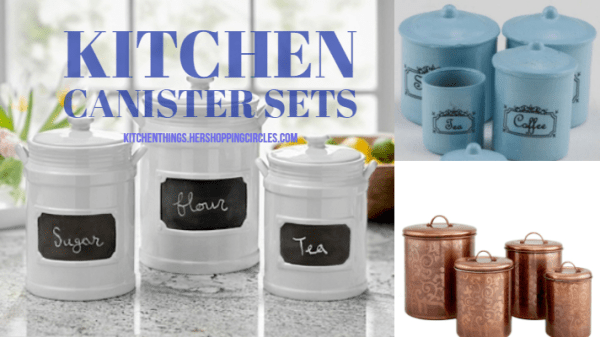 c0c238386f4f Kitchen Canisters - Top 10 Kitchen Canister Sets - Kitchen Things