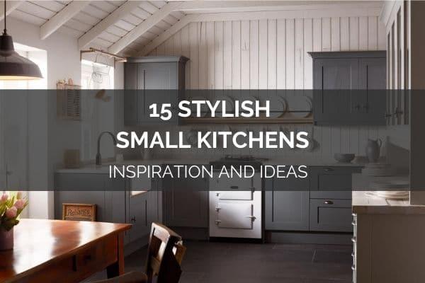 15 Stylish Small Kitchens Ideas And Inspiration Kitchinsider