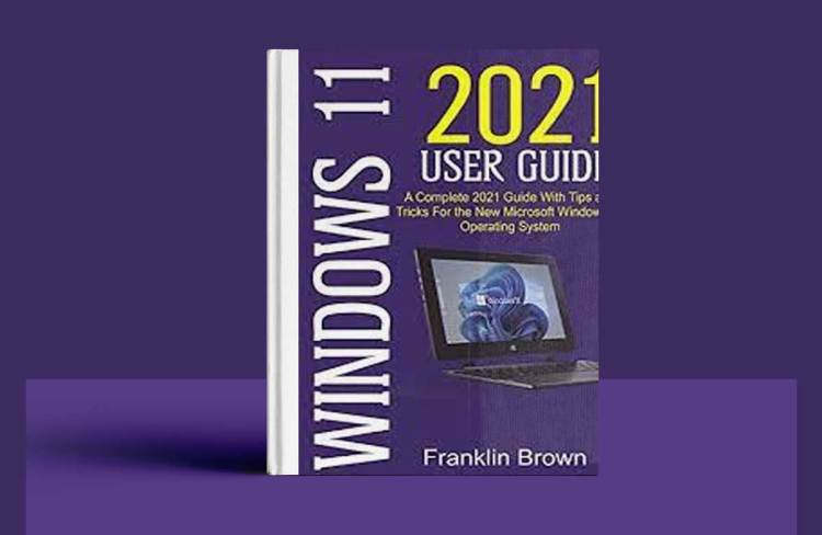 Windows 11.2021 User Guide : A Complete 2021 Guide - Tips & Tricks Free Download