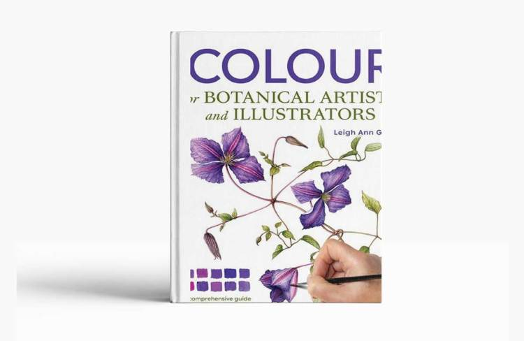 Colour for Botanical Artists and Illustrators