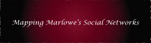 Mapping Marlowe's Social Networks
