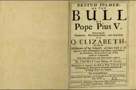Picture of Queen Elizabeth I Excommunication. Barlow, Thomas. Brutum Fulmen: Or the Bull of Pope Pius V Concerning the Damnation, Excommunication, and Deposition of Q. Elizabeth, as Also the Absolutionn of Her Subjects of Their Oath of Allegiance, with a Peremptory Injunction upon Pain of an Anathema, Never to Obey Any of Her Laws or Commands.