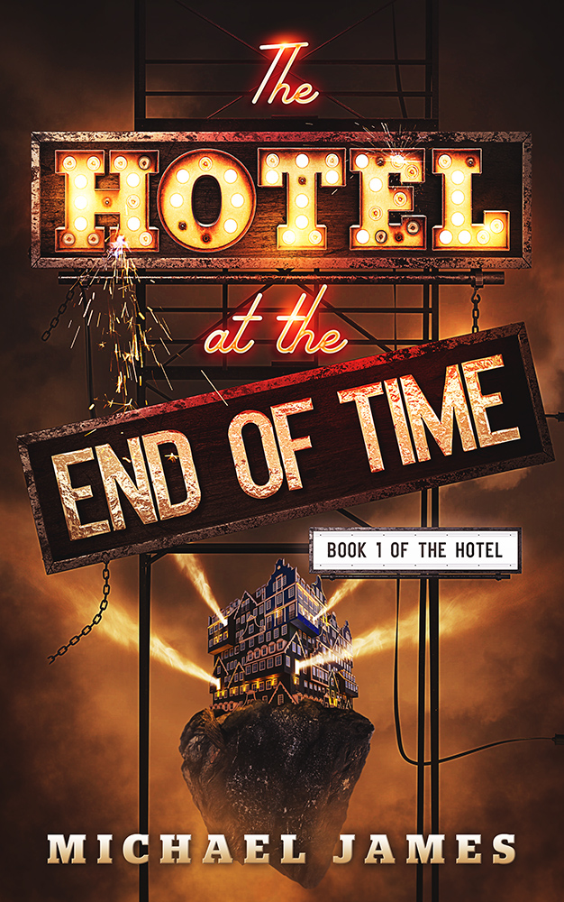 cover of The Hotel at the End of Time by Michael James