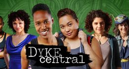 Season One of Diverse Web Series 'Dyke Central' Premieres April 10