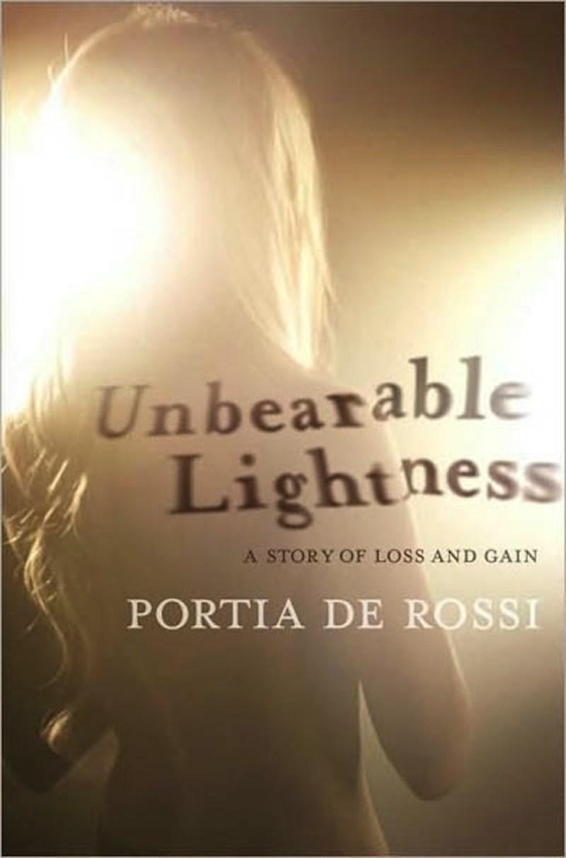 Unbearable Lightness by Portia De Rossi