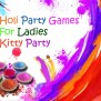20 Best Holi Games For Ladies Kitty Party