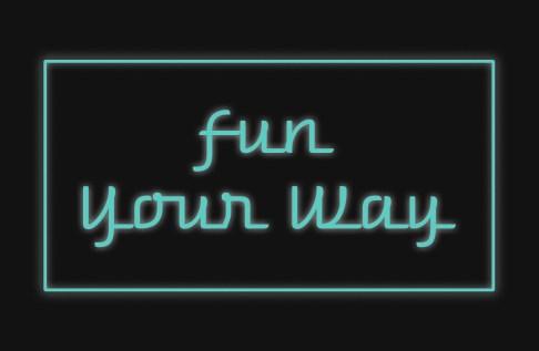 Fun Your Way