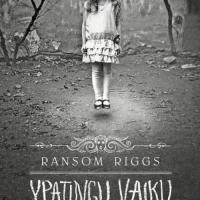 Ypatingų vaikų namai - Ransom Riggs (knyga)