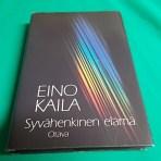 Kaila, Eino: Syvähenkinen elämä