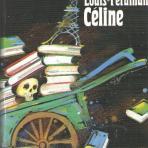 Céline, Louis-Ferdinand: Kuolema luotolla