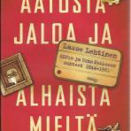 Lasse Lehtinen: Aatosta jaloa ja alhaista mieltä