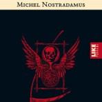Nostradamus, Michel: Nostradamuksen ennustukset kommentaareineen