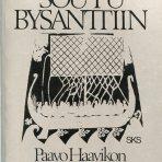 Sihvo, Hannes: Soutu Bysanttiin