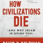 Goldman, David P.: How Civilizations Die