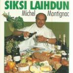Montignac, Michel: Syön hyvin ja siksi laihdun